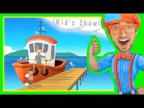 Boats for Kids   Blippi Nursery Rhyme - The Boat Song