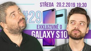 Exkluzivně o Samsung Galaxy S10 - HURÁ STREAM #29