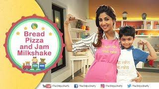 Children's Day Bread Pizza + Jam Milkshake | Shilpa Shetty Kundra | Healthy Recipes