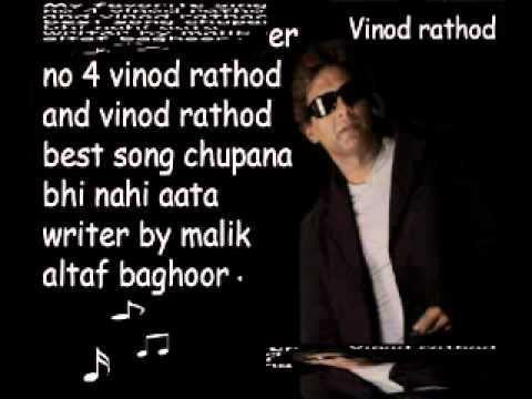 Chupana bhi nahi aata vinod rathod my favorite singer no 4 altaf...
