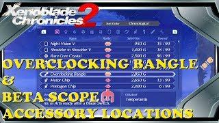 Xenoblade Chronicles 2 - Overclocking Bangle & Beta Scope Locations 11.72 MB