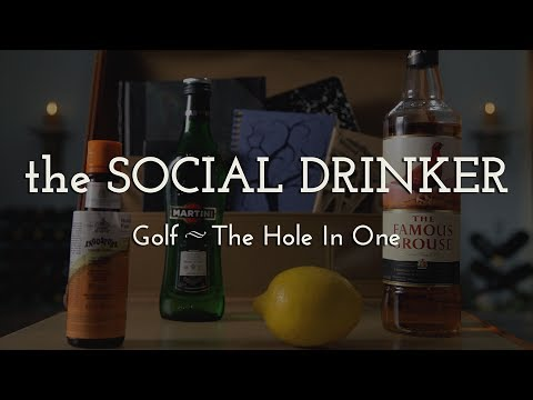 How to Make a Hole in One! - The Social Drinker - Perfect Post-18 Hole Cocktail