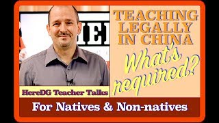 Teaching LEGALLY in China - What's required? Details for NES and NNES