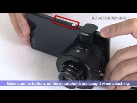 DSC-QX10/DSC-QX100 Quick Start Guide Video (For Android)
