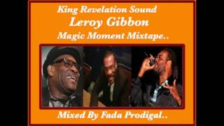 King Revelation Sound,Leroy Gibbon Magic Moment Mixtape.