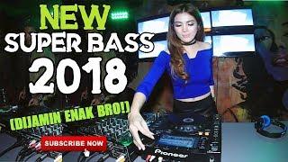 download lagu Full Bass Bro  New Dj Terbaru  2018 gratis