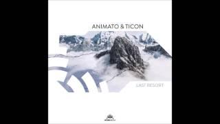 Animato & Ticon - Last Resort ᴴᴰ