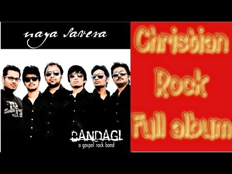 Naya Savera - Bandagi - Full album Christian Rock