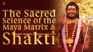 The Sacred Science of the Maya Matrix and Shakti