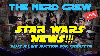 Nerd Crew Live!!! Star Wars News!!!