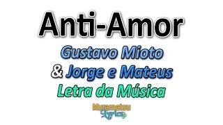 Gustavo Mioto & Jorge e Mateus - Anti-Amor - Letra