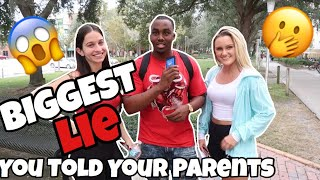 BIGGEST LIE YOU'VE TOLD YOUR PARENTS (COLLEGE EDITION) | Public Interview |