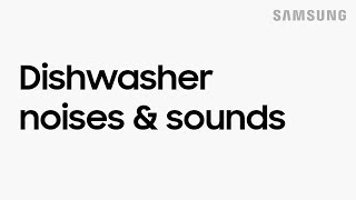 01. Normal dishwasher sounds and their meanings   Samsung US