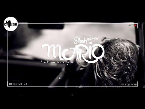 Mario - Let Me Love You (Sllash Remix)