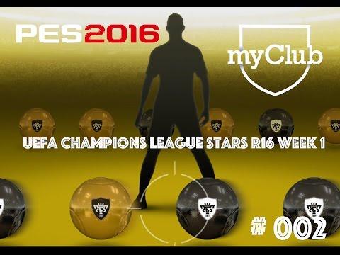 PES 2016 my Club I #002 UEFA Champions League STARS R16 Week 1 Part.2
