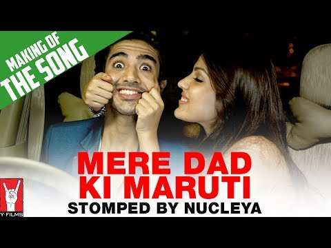 Making Of Mere Dad Ki Maruti - Stomped By Nucleya