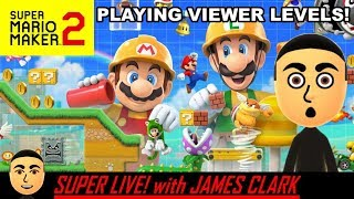 Super Mario Maker 2 - Playing Viewer Levels [8.16.19] | Super Live! with James Clark