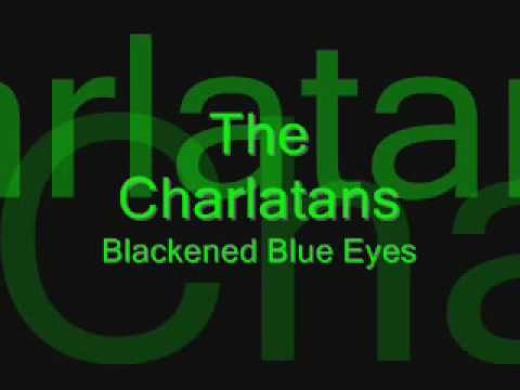 Charlatans - Blackened Blue Eyes