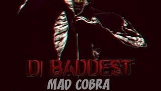 Mad Cobra - Di Baddest - April 2013