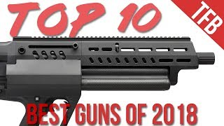 The Top 10 Guns of 2018