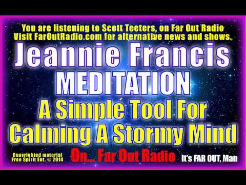 Jeannie Francis, MEDITATION, A Simple Tool For Calming A Stormy Mind, On FarOutRadio 2-14-13