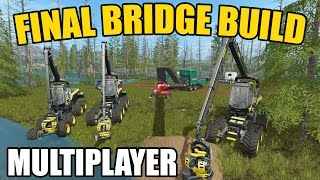 FARMING SIMULATOR 2017 | FINAL BRIDGE CONSTRUCTION | MULTIPLAYER | OH NO!