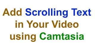 How To Add Scrolling Text in Video Using camtasia in Bangla