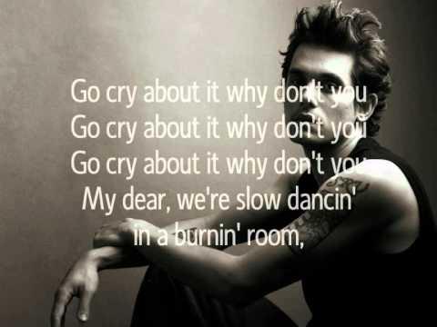 John Mayer Slow Dancing In A Burning Room Lyrics Youtube