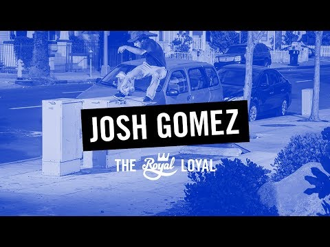 Josh Gomez | The Royal Loyal