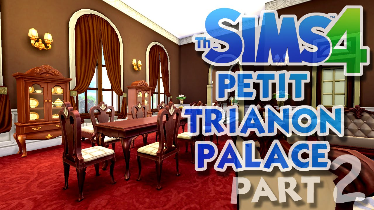 The Sims 4 House Building Petit Trianon Palace Part 2