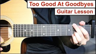 Download Lagu Sam Smith - Too Good At Goodbyes | Guitar Lesson (Tutorial) How to play Chords + Lead Guitar Gratis STAFABAND
