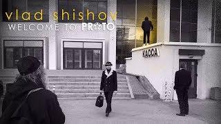 Vlad Shishov | Welcome to PROTO