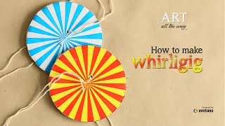 Arts & Craft: How to make Whirligig