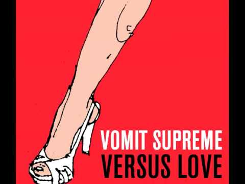 Vomit Supreme - Versus Love