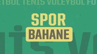 Spor Bahane - 18.01.2017