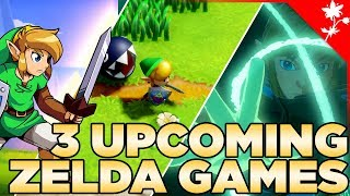The 3 Upcoming Zelda Games