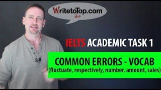 IELTS-A Task 1 Vocabulary—Common Errors (fluctuate, respectively, number, amount, sales)