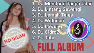 Download lagu MENDUNG TANPO UDAN    Full Album DJ    TERBARU NO IKLAN