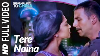 Tere Naina Full Song Chandni Chowk To China