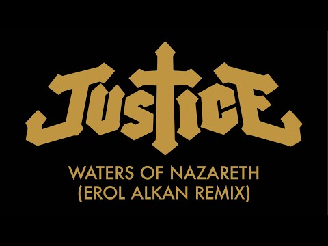 Justice - Waters Of Nazareth (Erol Alkan Remix)