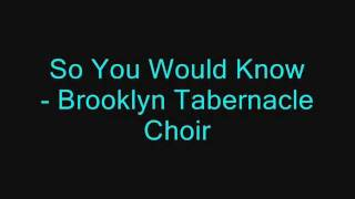 So You Would Know - Brooklyn Tabernacle Choir