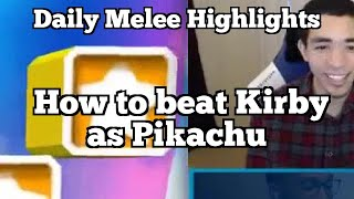 Daily Melee Highlights: How to beat Kirby as Pikachu