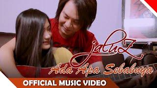 Jaluz Ada Apa Sebabnya Official Music Video NAGASWARA