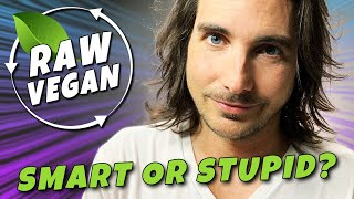 Raw Vegan Diet — Highly Intelligent Or Highly Stupid?