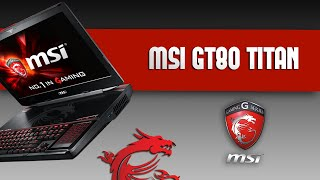 Test du MSI GT80 TITAN, avec GTA 5, le PC portable GAMER surpuissant !
