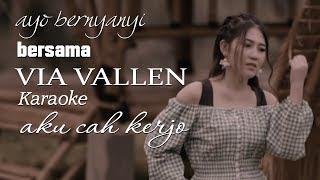 Via Vallen - Aku Cah Kerjo (Original Karaoke) tanpa vocal