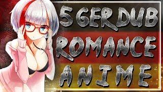 » Top 5 Ger Dub Romance Anime!
