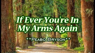 If Ever You 39 Re In My Arms Again Peabo Bryson Karaoke