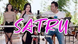 Download lagu Dara Ayu ft. Bajol Ndanu - Satru ( )   KENTRUNG