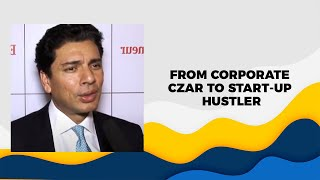 From corporate czar to start-up hustler